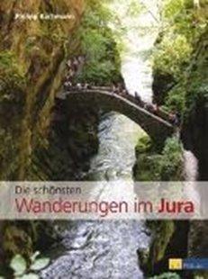 Bild von Bachmann, Philipp: Die schönsten Wanderungen im Jura