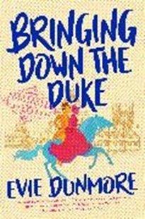 Bild von Dunmore, Evie: Bringing Down the Duke