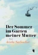 Bild von Sarbacher, Ariela: Der Sommer im Garten meiner Mutter