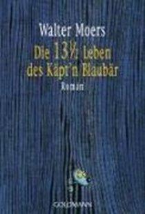 Bild von Moers, Walter: Die 13 ½ Leben des Käpt'n Blaubär