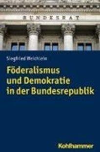 Bild von Weichlein, Siegfried: Föderalismus und Demokratie in der Bundesrepublik