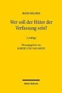 Bild von Kelsen, Hans : Wer soll der Hüter der Verfassung sein?