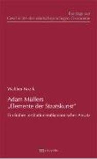 """Bild von Kozik, Walther: Adam Müllers """"Elemente der Staatskunst"""""""