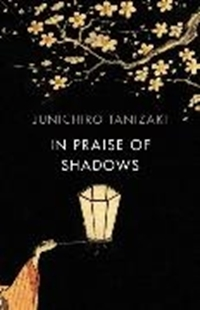 Bild von Tanizaki, Junichiro: In Praise of Shadows