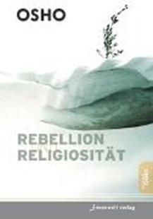 Bild von Osho: Rebellion und Religiosität