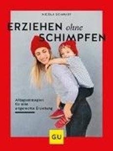 Bild von Schmidt, Nicola: Erziehen ohne Schimpfen