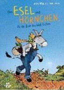 Bild von Fröhlich, Anja : Vom Esel und Hörnchen, die das Ende der Welt suchen