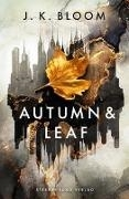Bild von Bloom, J. K.: Autumn & Leaf