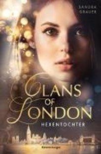 Bild von Grauer, Sandra: Clans of London, Band 1: Hexentochter