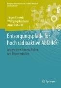 Bild von Kreusch, Jürgen : Entsorgungspfade für hoch radioaktive Abfälle