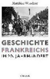 Bild von Waechter, Matthias: Geschichte Frankreichs im 20. Jahrhundert