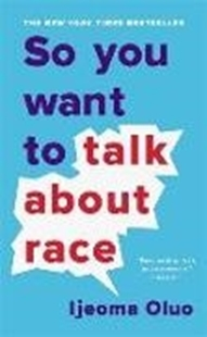 Bild von So You Want to Talk About Race