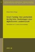 Bild von Norer, Roland (Hrsg. Koord.): Smart Farming: Von Landtechnik bis Big Data. Rechtsfragen einer digitalisierten Landwirtschaft
