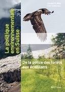 Bild von Mieg, Harald A. (Hrsg.) : La politique environnementale en Suisse