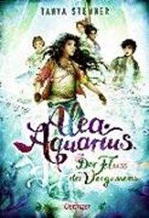 Bild von Stewner, Tanya : Alea Aquarius 6. Der Fluss des Vergessens