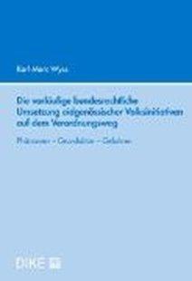 Bild von Wyss, Karl-Marc: Die vorläufige bundesrechtliche Umsetzung eidgenössischer Volksinitiativen auf dem Verordnungsweg