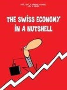 Bild von The Swiss Economy in a Nutshell