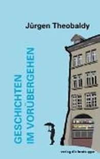 Bild von Theobaldy, Jürgen: Geschichten im Vorübergehen