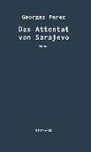 Bild von Perec, Georges : Das Attentat von Sarajevo