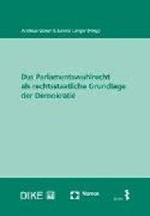 Bild von Glaser, Andreas (Hrsg.) : Das Parlamentswahlrecht als rechtsstaatliche Grundlage der Demokratie
