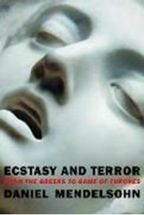 Bild von Ecstasy and Terror: From the Greeks to Game of Thrones