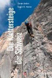 Bild von Hüsler, Eugen E. : Die Klettersteige der Schweiz