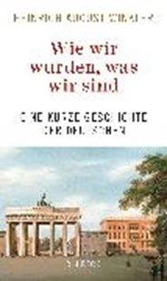 Bild von Winkler, Heinrich August: Wie wir wurden, was wir sind