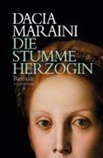 Bild von Maraini, Dacia : Die stumme Herzogin