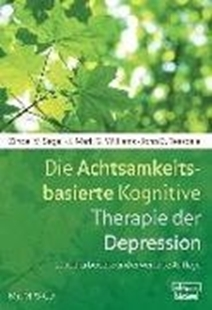 Bild von Segal, Zindel V. : Die Achtsamkeitsbasierte Kognitive Therapie der Depression