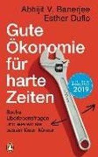 Bild von Duflo, Esther : Gute Ökonomie für harte Zeiten