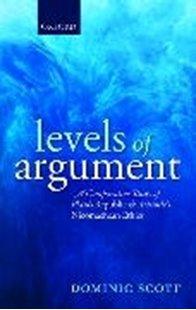 Bild von Scott, Dominic (University of Oxford): Levels of Argument