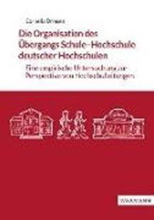 Bild von Driesen, Cornelia: Die Organisation des Übergangs Schule-Hochschule deutscher Hochschulen