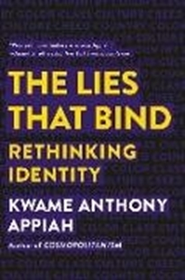 Bild von The Lies That Bind: Rethinking Identity