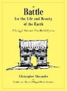 Bild von Alexander, Christopher : The Battle for the Life and Beauty of the Earth