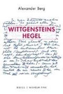 Bild von Berg, Alexander: Wittgensteins Hegel