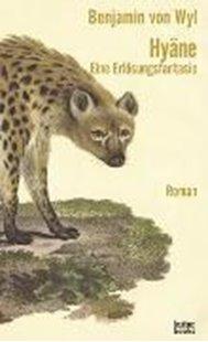 Bild von von Wyl, Benjamin: Hyäne - Eine Erlösungsfantasie