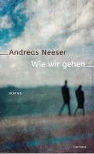 Bild von Neeser, Andreas: Wie wir gehen