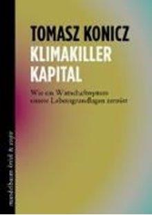Bild von Konicz, Tomasz: Klimakiller Kapital