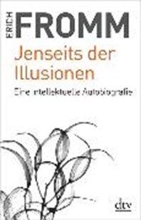 Bild von Fromm, Erich : Jenseits der Illusionen