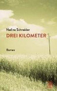 Bild von Schneider, Nadine: Drei Kilometer