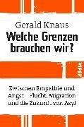 Bild von Knaus, Gerald: Welche Grenzen brauchen wir?