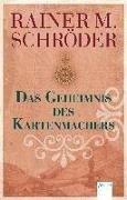 Bild von Schröder, Rainer M.: Das Geheimnis des Kartenmachers