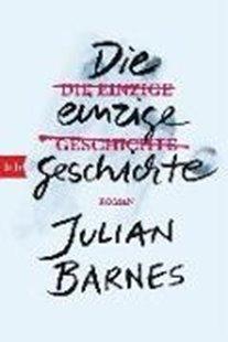 Bild von Barnes, Julian : Die einzige Geschichte