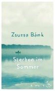 Bild von Bánk, Zsuzsa: Sterben im Sommer