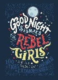 Bild von Favilli, Elena : Good Night Stories For Rebel Girls