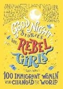 Bild von Favilli, Elena: Good Night Stories for Rebel Girls: 100 Immigrant Women Who Changed the World, Volume 3