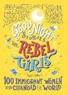 Bild von Favilli, Elena: Good Night Stories for Rebel Girls: 100 Immigrant Women Who Changed the World, Volume 3