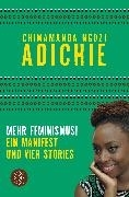 Bild von Adichie, Chimamanda Ngozi : Mehr Feminismus!