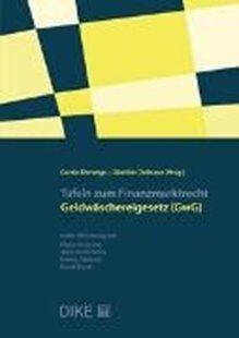 Bild von Derungs, Corsin (Hrsg.) : Tafeln zum Finanzmarktrecht - Geldwäschereigesetz (GwG)