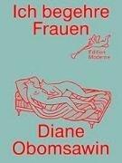 Bild von Obomsawin, Diane : Ich begehre Frauen